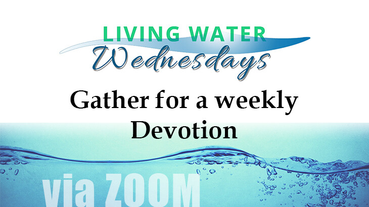 Living Water Wednesday Devotion - July 22