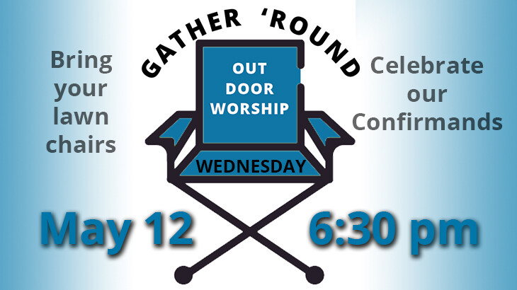 Gather 'Round Outdoor Worship & Confirmation